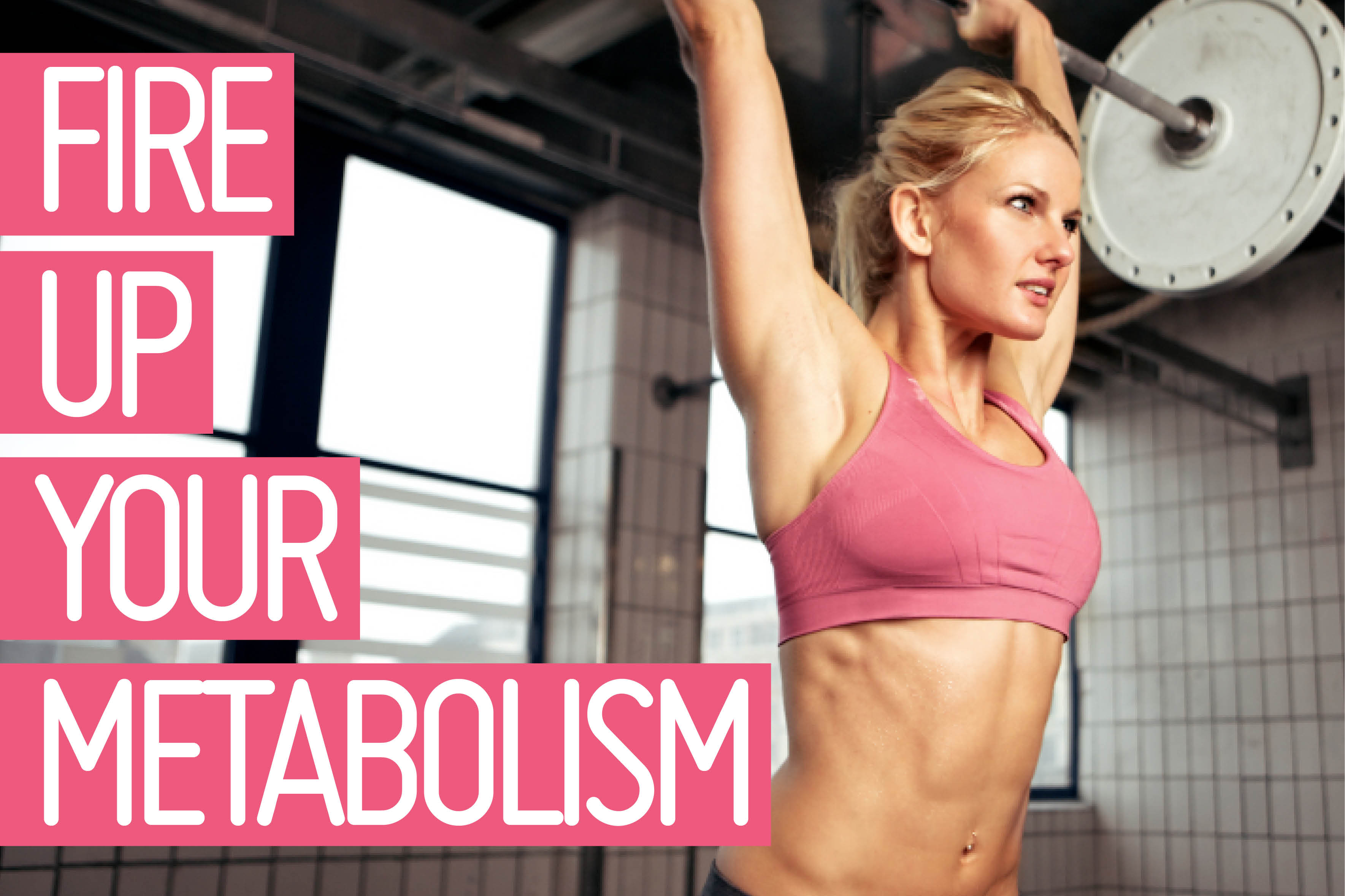 Tips for firing up your metabolism